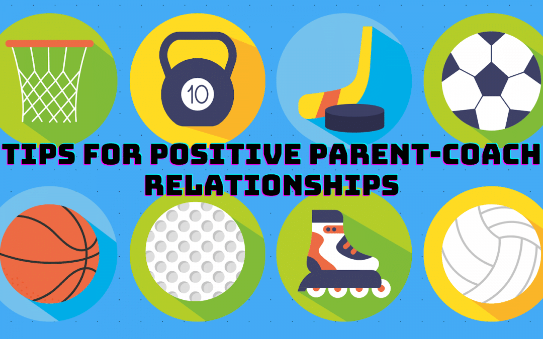 Tips for Positive Parent-Coach Relationships